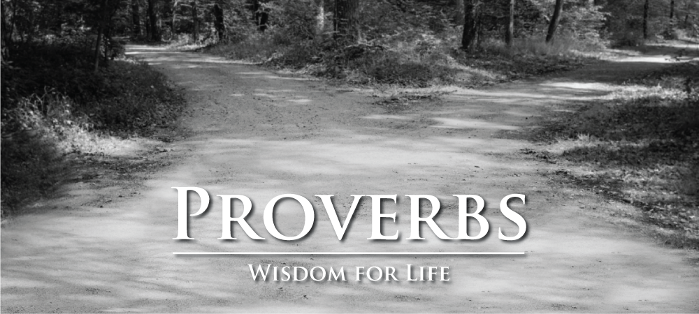 Proverbs | Tri-Cities Baptist Church